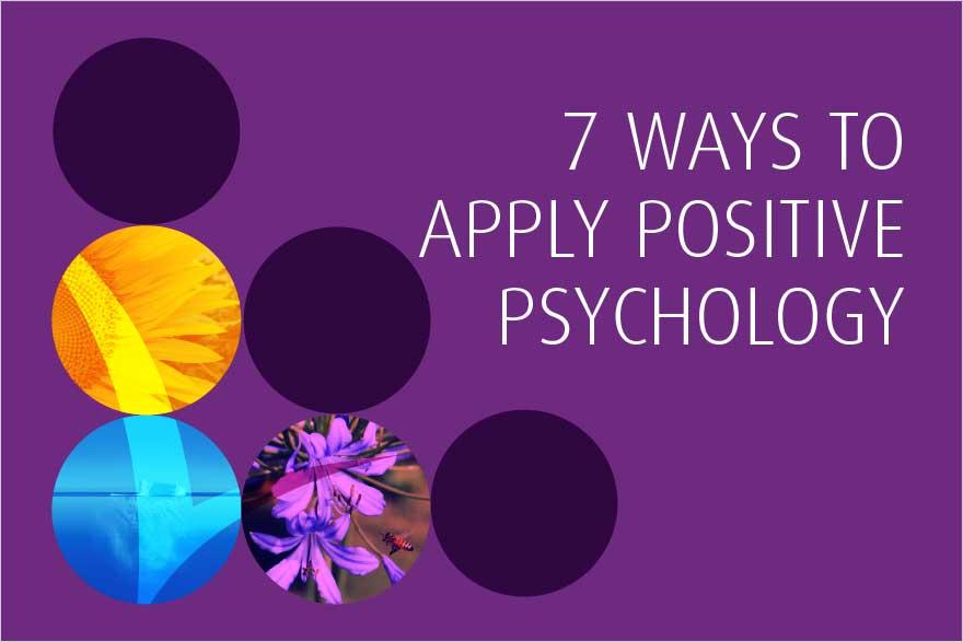 Free eBook: 7 Ways to Apply Positive Psychology